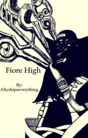 Fiore High  by Allyshipseverything