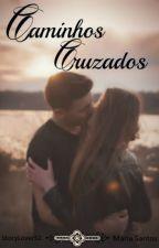 Caminhos Cruzados by StoryLoverS2