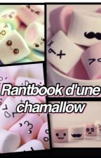 Rantbook d'une chamallow  by drinkandeat1