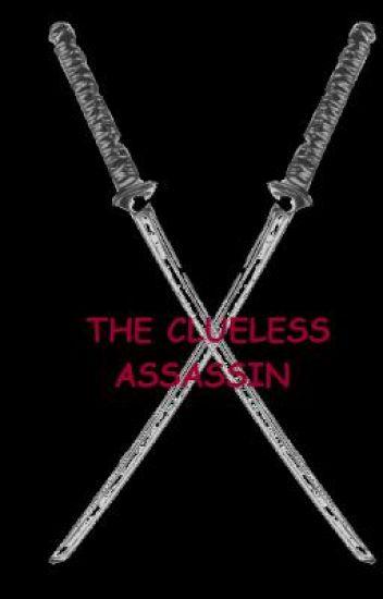 The clueless assassin