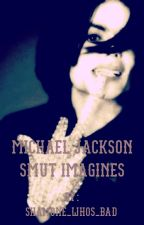 Michael jackson smut imagines by shamone_whos_bad