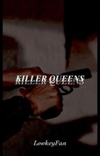 Killer Queens (Fifth Harmony/you) by Lowkeyfan