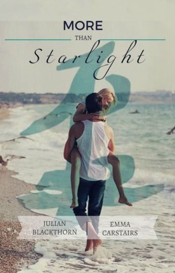 More Than Starlight (Lady Midnight Julian + Emma)