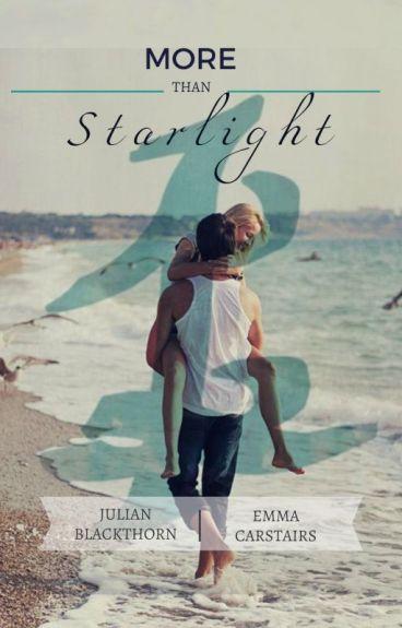 More Than Starlight (Lady Midnight Julian + Emma)