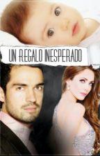 Un Regalo Inesperado by AyAporsiempre16
