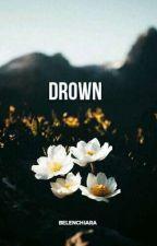 Drown by kellin_trust