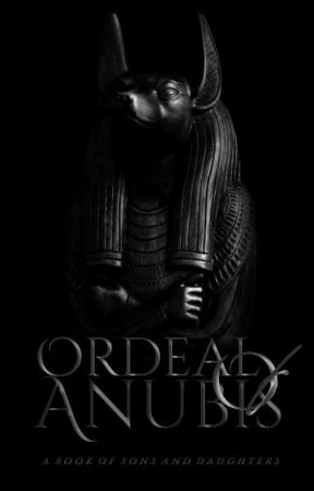 Ordeal of Anubis  [ REWRITING ] by Its_Beaumont