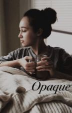 Opaque || c.evans by ToriCable
