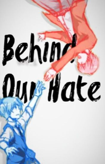 Behind Our Hate
