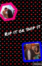 Rip It Or Ship It? by DisneyChannelFangirl