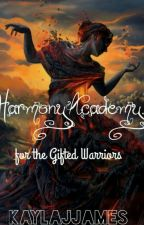 Harmony Academy for the Gifted Warriors (HAWG) by kaylajjames