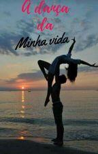 The Dance of My Life (Em revisão) by NahBarros_