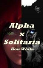 Alpha x Solitaria by LoloMenoni