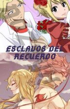 Esclavos Del Recuerdo ((Pausada)) by SuzukiDragneelxP
