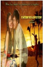 ♥Fated to Love You♥_KathNiel Fanfiction by dalkomhansonyeo