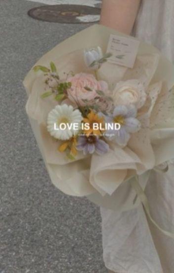 Love is Blind (Nakahara Chuuya x Reader)