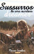 Sussurros de uma escritora DREAMER by Marciamcl