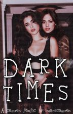 Dark Times - Camren (Horror!Fanfic) by insanecamren
