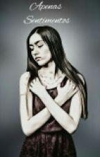 Apenas  Sentimentos by BiancaBranca1