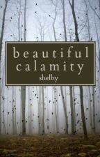 Beautiful Calamity by _shelbsss_