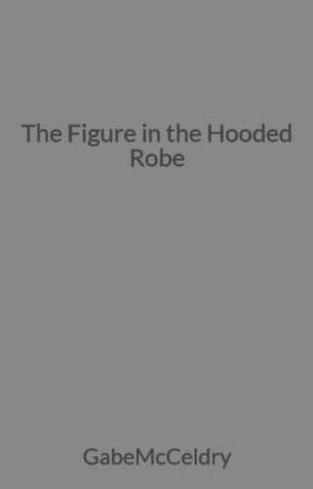 The Figure in the Hooded Robe by GabeMcCeldry