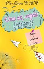 Una Ex-espía ¿Niñera? by LauraCristinaMorenoC