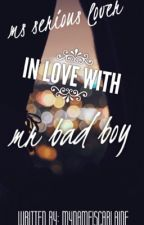 Ms. Serious Lover inlove with Mr. Bad Boy by mynameiscarlaine