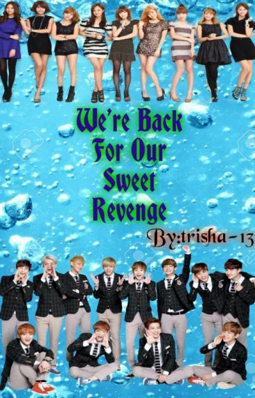 We're Back For Our Sweet Revenge