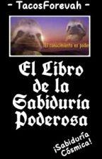 El Libro De La Sabiduría Poderosa by Kyasarin_Gatolates