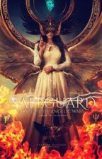 Safeguard- Book 6 of the Angelic Wars by Amaranthine-angel
