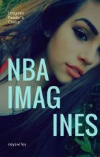 NBA Imagines ➳ reader's choice by basicallycurry