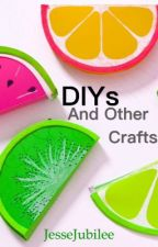 DIYs and Other Crafts by JesseJubilee