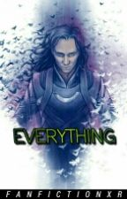 Everything || Loki x Reader by FanfictionXR