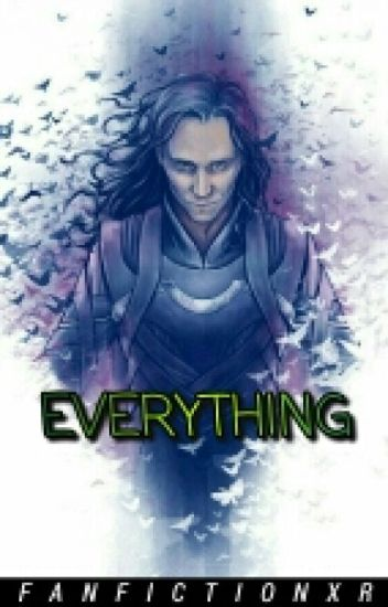 Everything || Loki x Reader