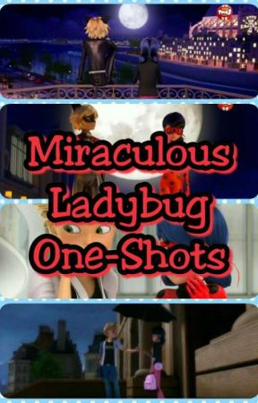 Miraculous Ladybug One-Shots by MusaStyle