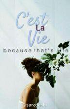 C'est La Vie by Saradachi