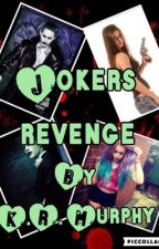 Jokers Revenge by cupcakemurphy