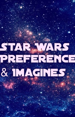 Star Wars preferences and imagines  by Pam781