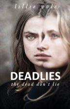 Deadlies 🔎 by LillieVale