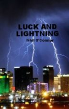 LUCK AND LIGHTNING by KarlOConnor