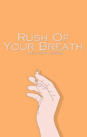 rush of your breath || flash fiction  by MidnightLarries