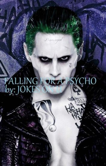 Falling for a Psycho(The joker )