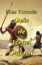 Reis de Israel - Parte I by EliasTrindadeW