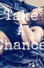 Takin' Chances by _MurphyLee