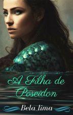 A Filha de Poseidon  by Bela_lima