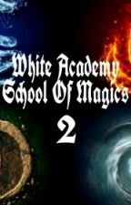White Academy School of Magic : PART 2 by Kim_Hee_Joo