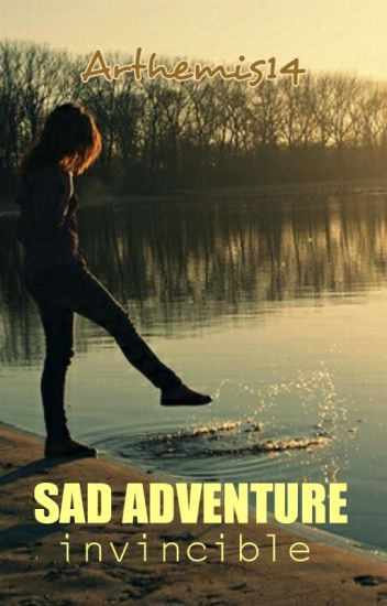 SAD ADVENTURE : invincible