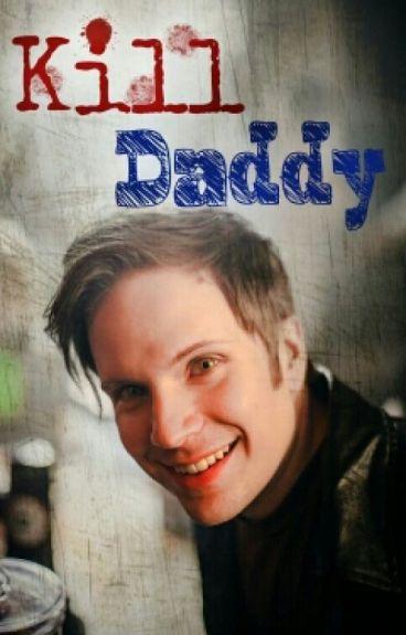 Kill Daddy [Peterick]