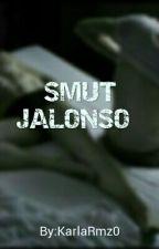 SMUT JALONSO  by KarlaRmz0