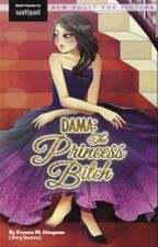 DAMA:the princess bitch by ImMajestic